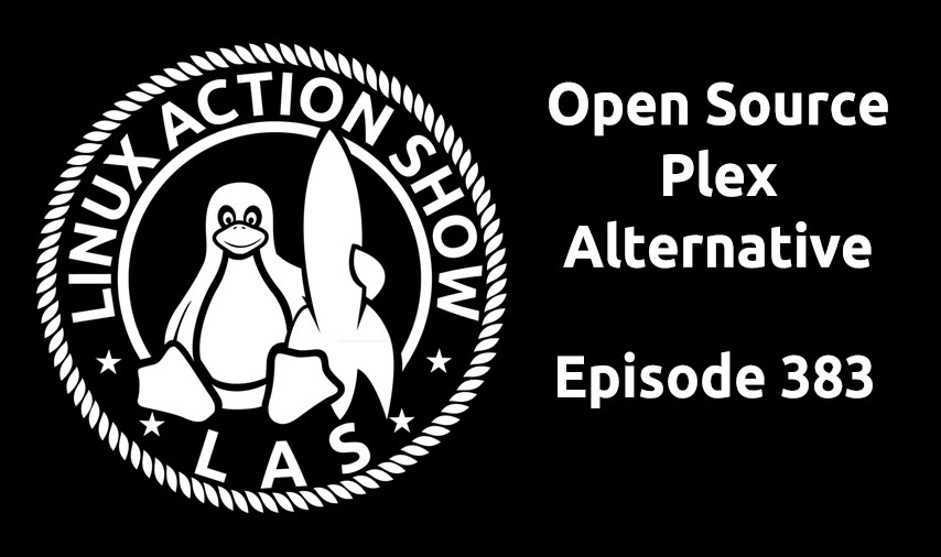 Open Source Plex Alternative | LAS 383 | Jupiter Broadcasting