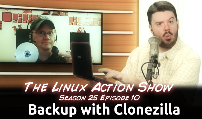 Backup with Clonezilla | Linux Action Show | Jupiter Broadcasting