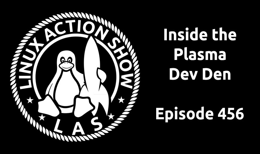Inside the Plasma Dev Den | LAS 456 | Jupiter Broadcasting