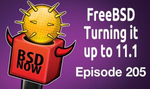 FreeBSD Turning it up to 11 1 | BSD Now 205 | Jupiter Broadcasting